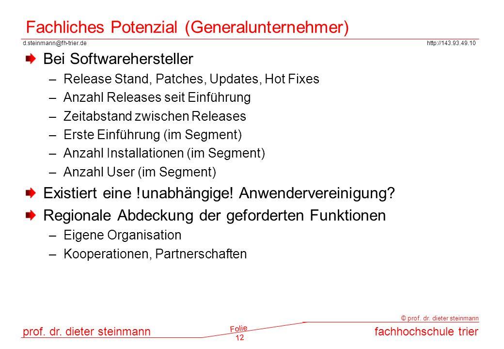 d.steinmann@fh-trier.dehttp://143.93.49.10 prof. dr. dieter steinmannfachhochschule trier © prof. dr. dieter steinmann Folie 12 Fachliches Potenzial (