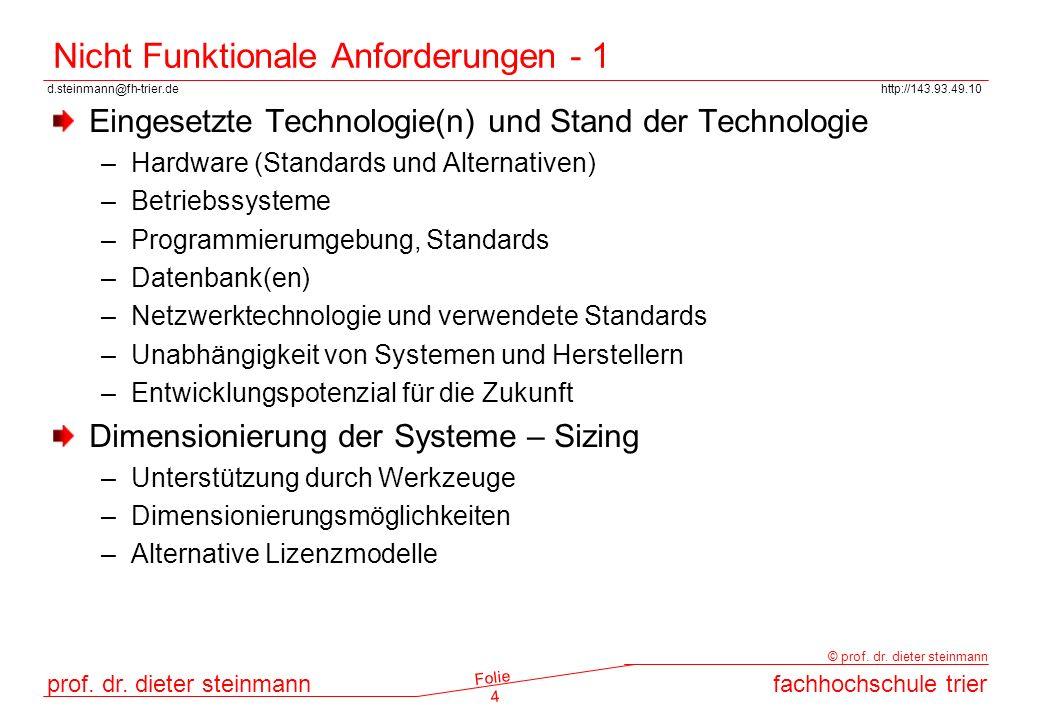 d.steinmann@fh-trier.dehttp://143.93.49.10 prof. dr. dieter steinmannfachhochschule trier © prof. dr. dieter steinmann Folie 4 Nicht Funktionale Anfor
