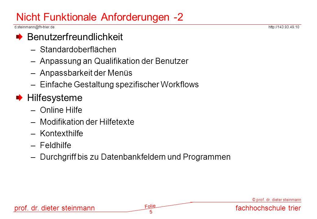 d.steinmann@fh-trier.dehttp://143.93.49.10 prof. dr. dieter steinmannfachhochschule trier © prof. dr. dieter steinmann Folie 5 Nicht Funktionale Anfor