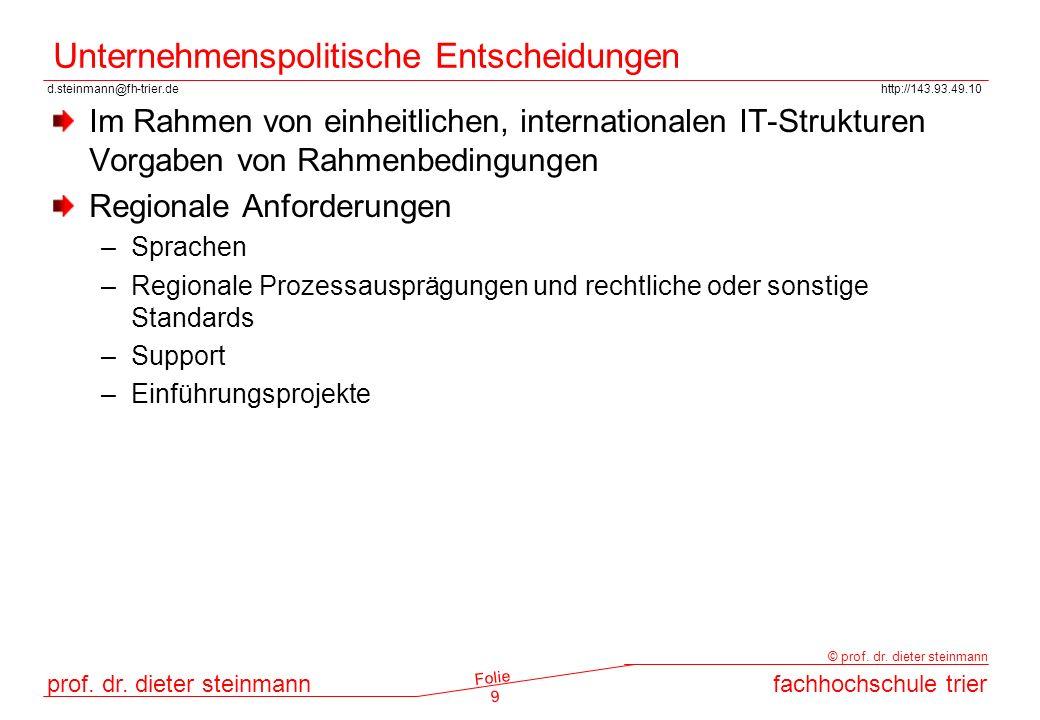 d.steinmann@fh-trier.dehttp://143.93.49.10 prof. dr. dieter steinmannfachhochschule trier © prof. dr. dieter steinmann Folie 9 Unternehmenspolitische