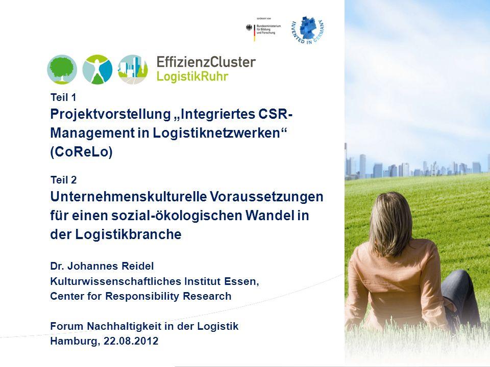 Teil 1: Projektvorstellung Integriertes CSR-Management in Logistiknetzwerken (CoReLo)