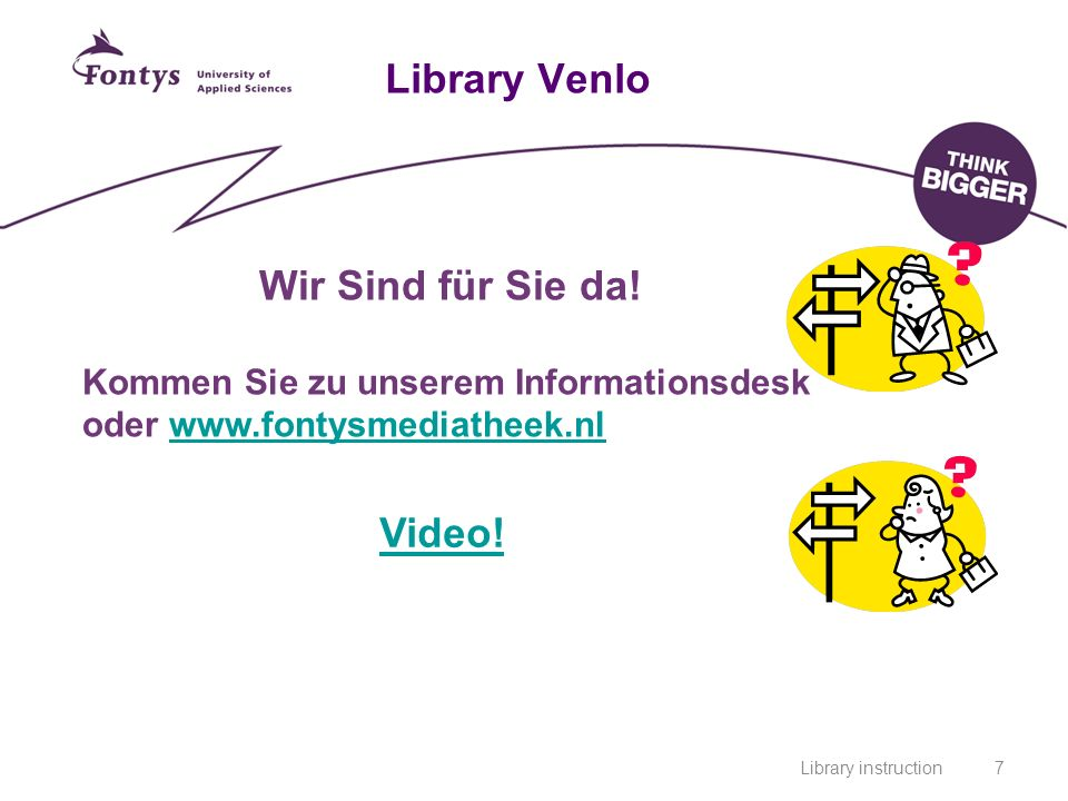 Library instruction7 Library Venlo Video. Wir Sind für Sie da.