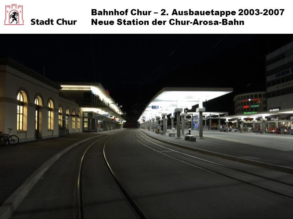 Bahnhof Chur – 2. Ausbauetappe 2003-2007 Neue Station der Chur-Arosa-Bahn