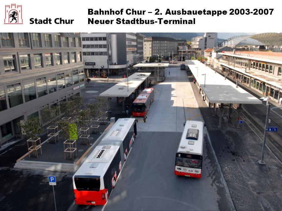 Bahnhof Chur – 2. Ausbauetappe 2003-2007 Neuer Stadtbus-Terminal