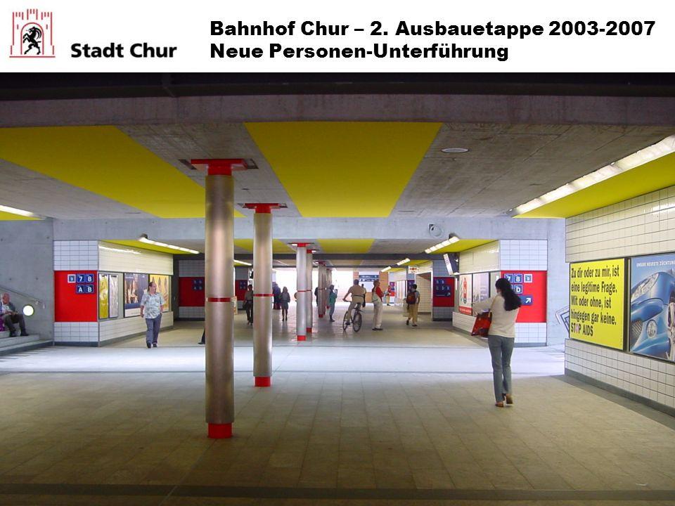 Bahnhof Chur – 2. Ausbauetappe 2003-2007 Neue Personen-Unterführung