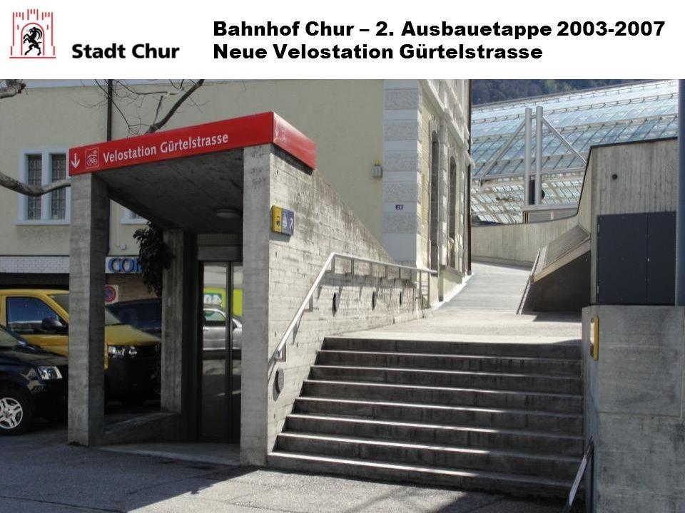 Bahnhof Chur – 2. Ausbauetappe 2003-2007 Neue Velostation Gürtelstrasse