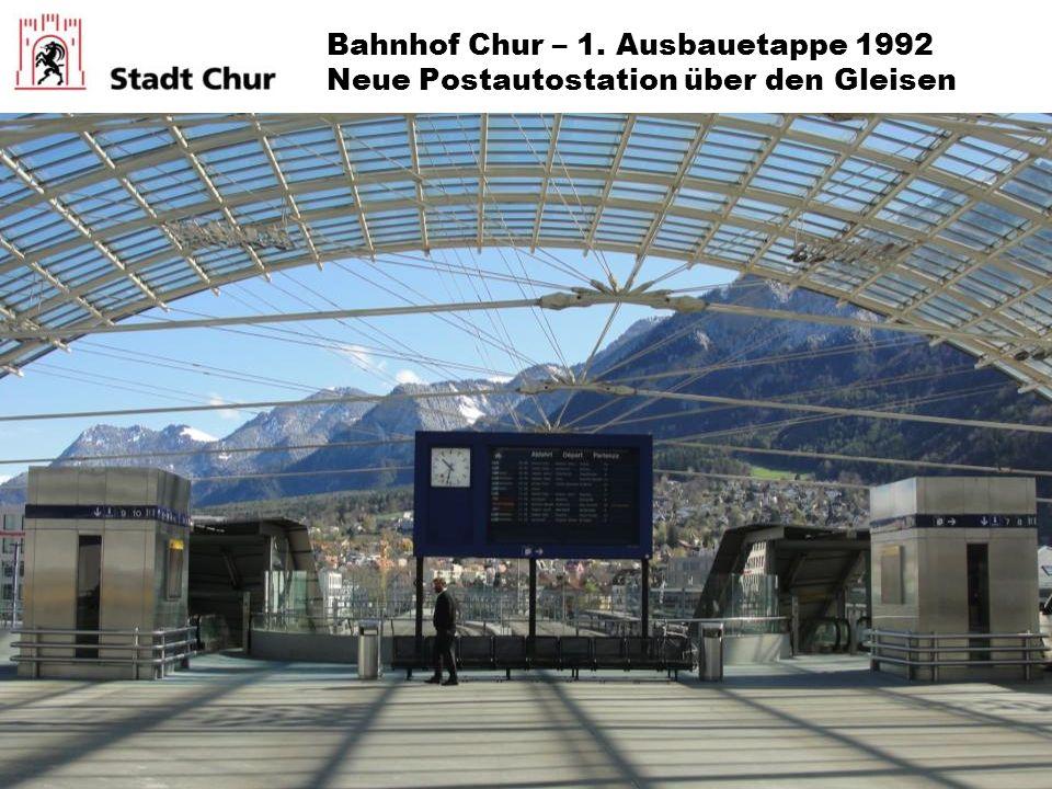 Bahnhof Chur – 1. Ausbauetappe 1992 Neue Postautostation über den Gleisen