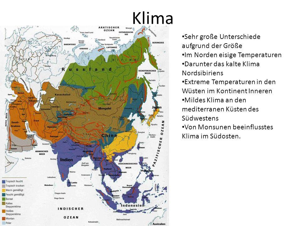 Klima Sehr große Unterschiede aufgrund der Größe Im Norden eisige Temperaturen Darunter das kalte Klima Nordsibiriens Extreme Temperaturen in den Wüst
