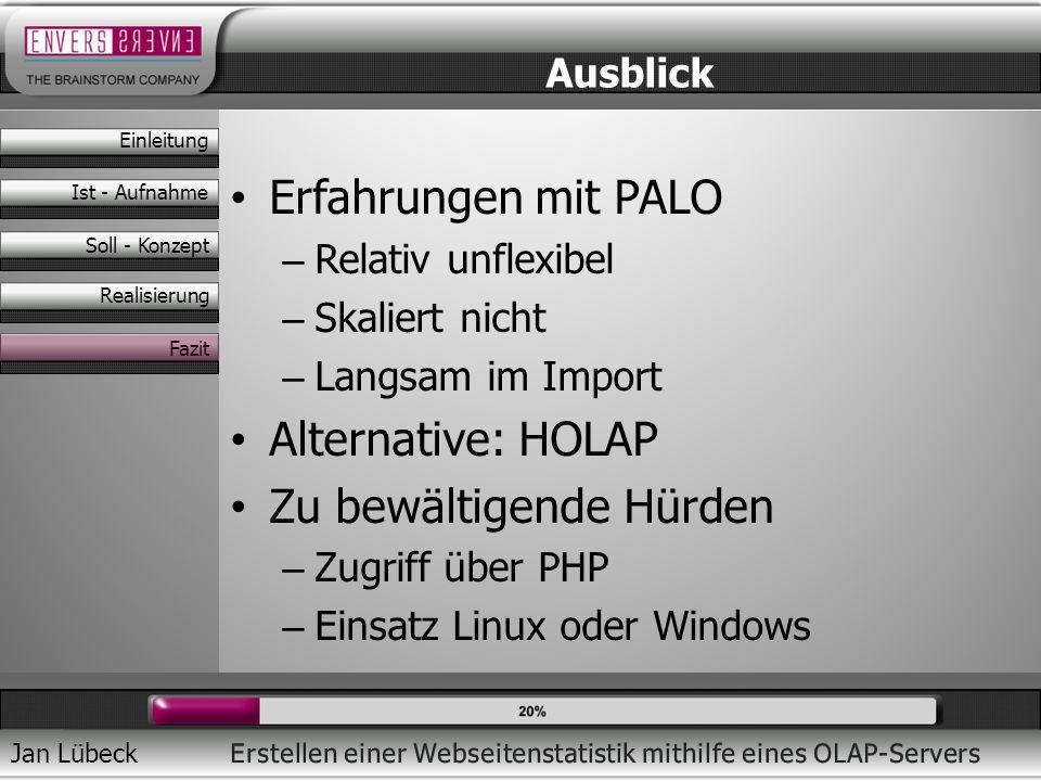Jan Lübeck Erfahrungen mit PALO – Relativ unflexibel – Skaliert nicht – Langsam im Import Alternative: HOLAP Zu bewältigende Hürden – Zugriff über PHP