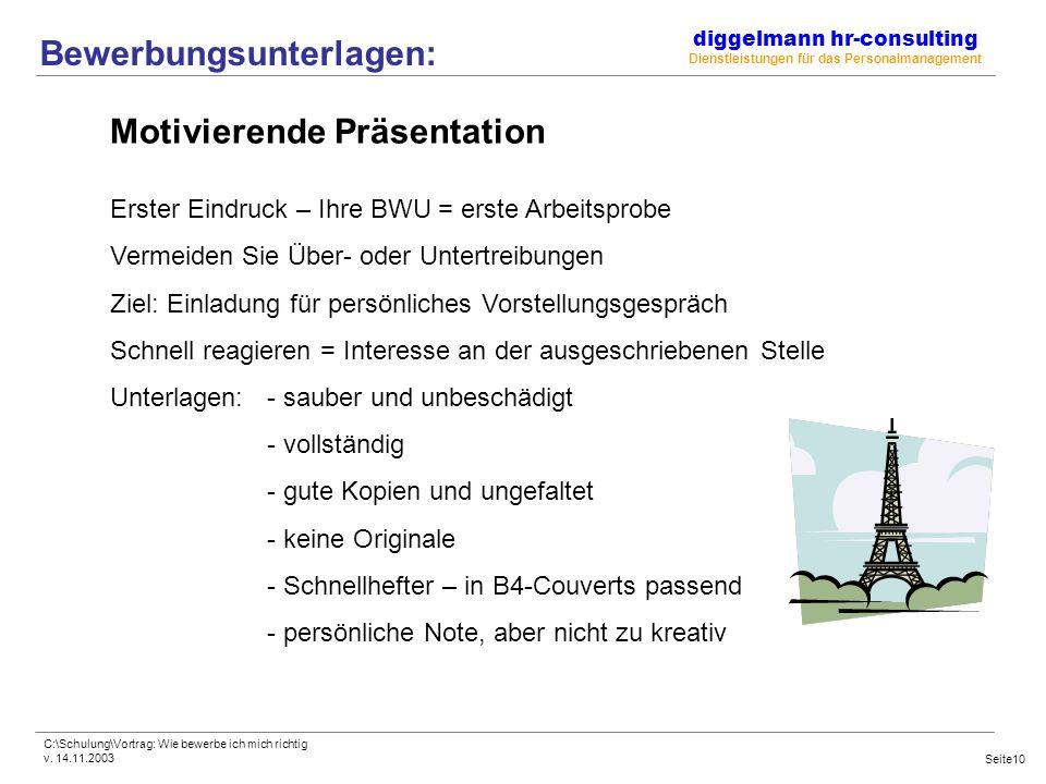 diggelmann hr-consulting Dienstleistungen für das Personalmanagement C:\Schulung\Vortrag: Wie bewerbe ich mich richtig v.