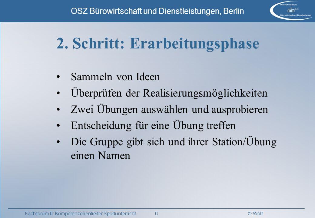 © Wolf OSZ Bürowirtschaft und Dienstleistungen, Berlin 6Fachforum 9: Kompetenzorientierter Sportunterricht 2. Schritt: Erarbeitungsphase Sammeln von I