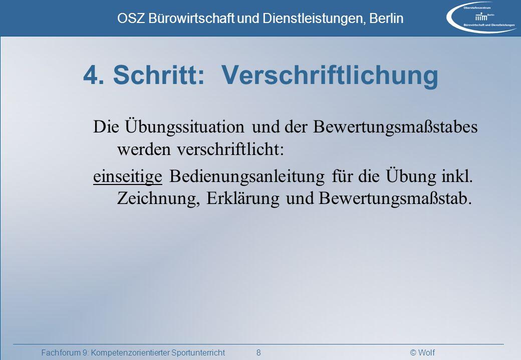 © Wolf OSZ Bürowirtschaft und Dienstleistungen, Berlin 9Fachforum 9: Kompetenzorientierter Sportunterricht 5.