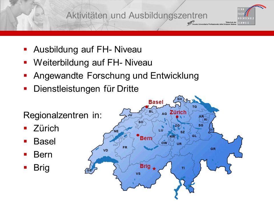 Ausbildung auf FH- Niveau Weiterbildung auf FH- Niveau Angewandte Forschung und Entwicklung Dienstleistungen für Dritte Regionalzentren in: Zürich Bas