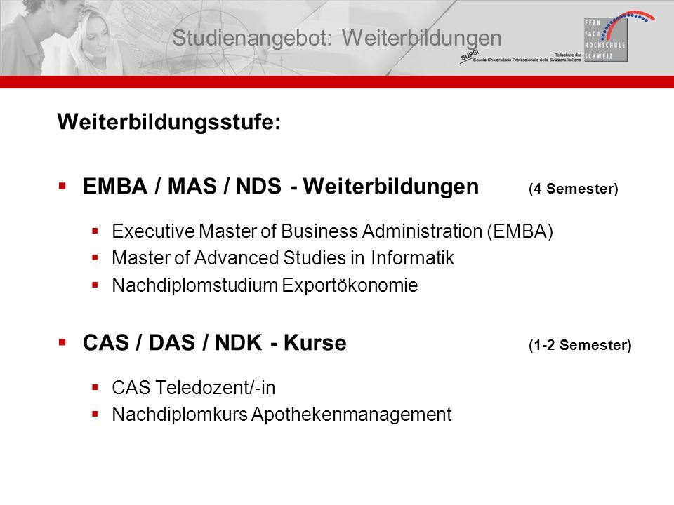 Weiterbildungsstufe: EMBA / MAS / NDS - Weiterbildungen (4 Semester) Executive Master of Business Administration (EMBA) Master of Advanced Studies in