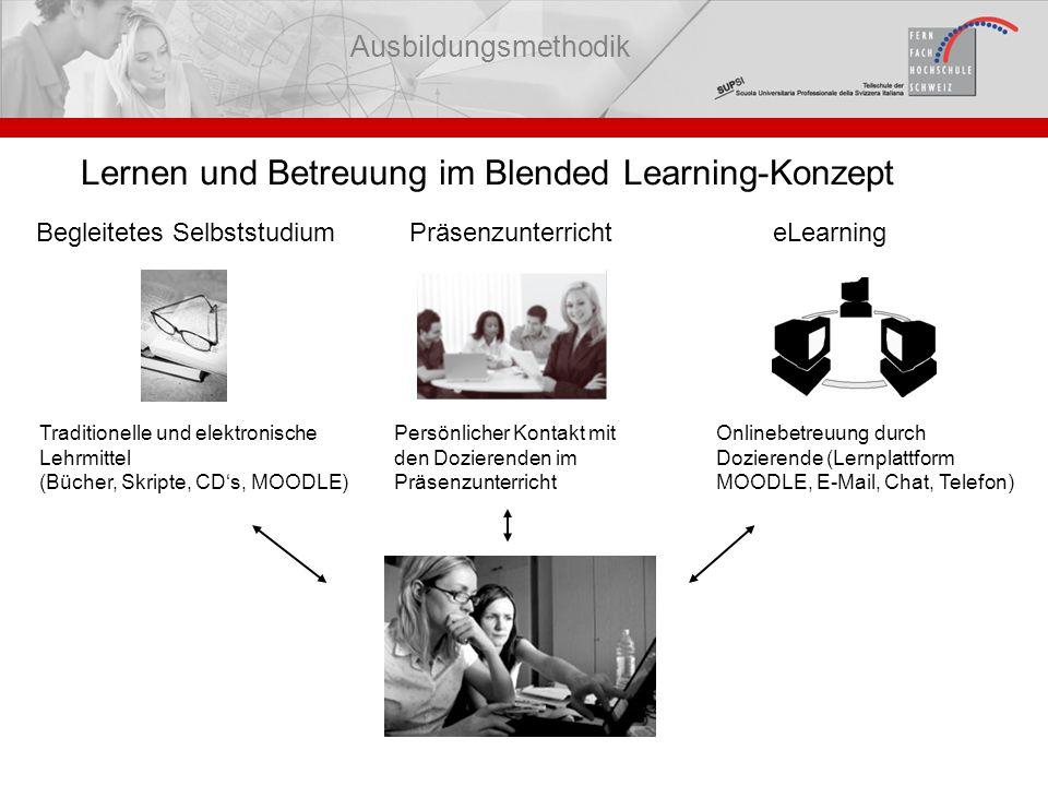 Persönlicher Kontakt mit den Dozierenden im Präsenzunterricht Präsenzunterricht Lernen und Betreuung im Blended Learning-Konzept Traditionelle und ele