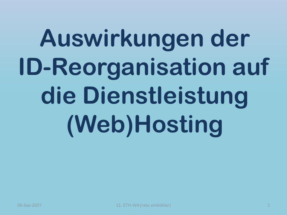 Auswirkungen der ID-Reorganisation auf die Dienstleistung (Web)Hosting 06-Sep-2007111.