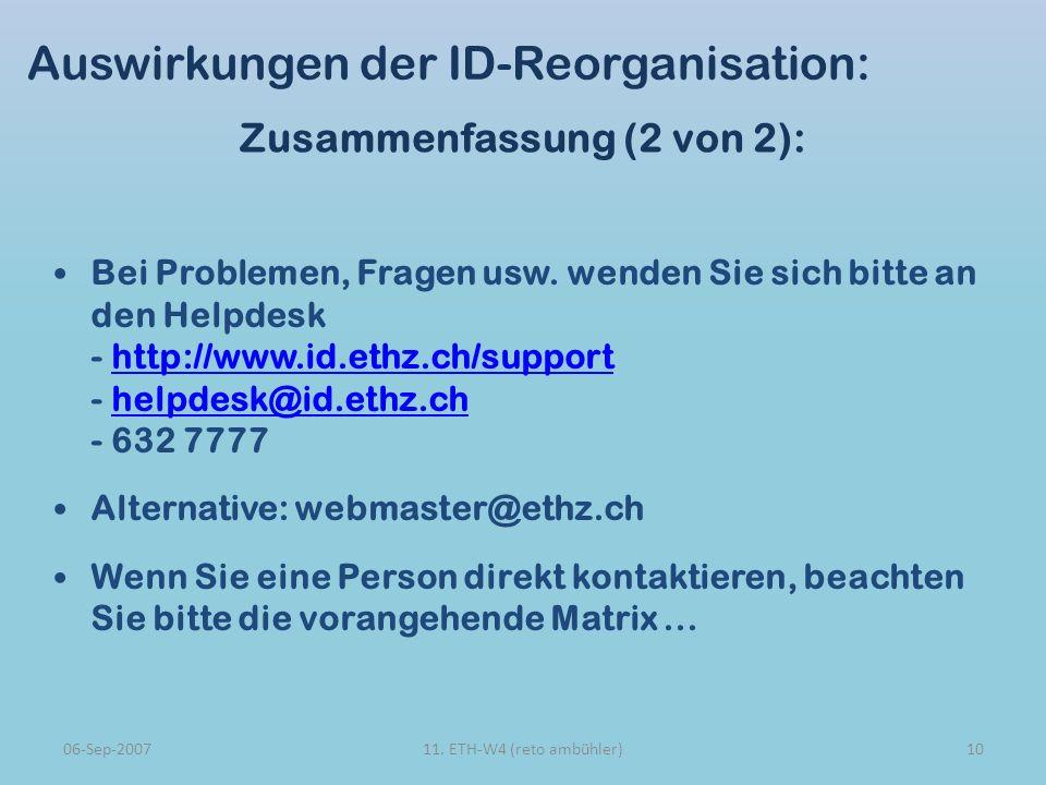 Auswirkungen der ID-Reorganisation: Zusammenfassung (2 von 2): 06-Sep-20071011.
