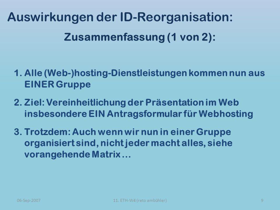 Auswirkungen der ID-Reorganisation: Zusammenfassung (1 von 2): 06-Sep-2007911.