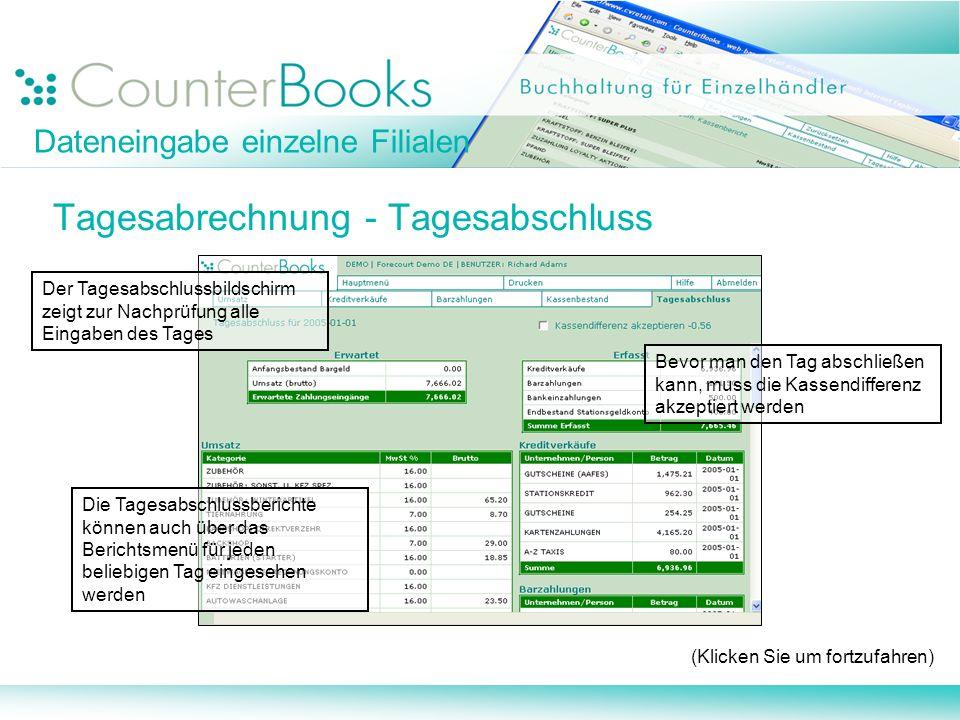 Dateneingabe einzelne Filialen Tagesabrechnung - Tagesabschluss Der Tagesabschlussbildschirm zeigt zur Nachprüfung alle Eingaben des Tages Bevor man d