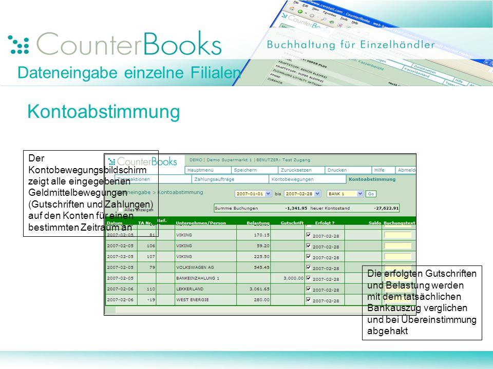 Dateneingabe einzelne Filialen Kontoabstimmung Der Kontobewegungsbildschirm zeigt alle eingegebenen Geldmittelbewegungen (Gutschriften und Zahlungen)
