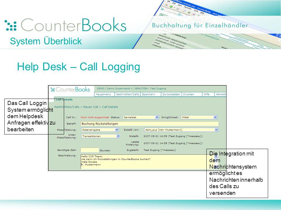 System Überblick Help Desk – Call Logging Das Call Loggin System ermöglicht dem Helpdesk Anfragen effektiv zu bearbeiten Die Integration mit dem Nachr