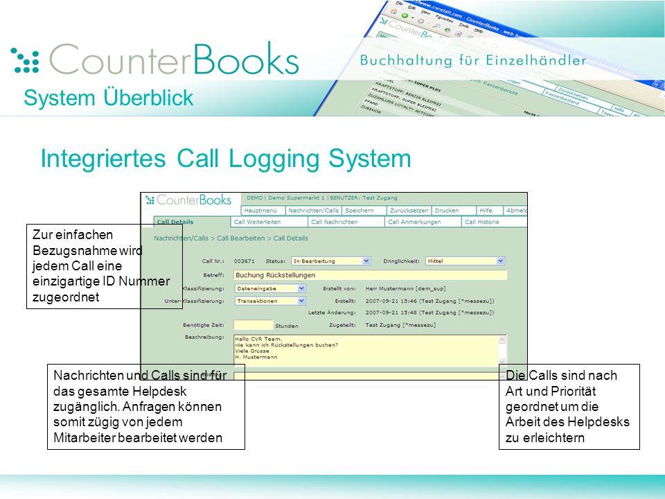 System Überblick Integriertes Call Logging System Zur einfachen Bezugsnahme wird jedem Call eine einzigartige ID Nummer zugeordnet Die Calls sind nach