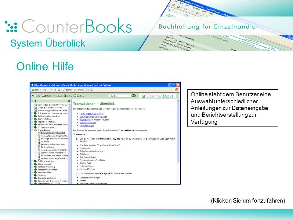 System Überblick Online Hilfe Online steht dem Benutzer eine Auswahl unterschiedlicher Anleitungen zur Dateneingabe und Berichtserstellung zur Verfügu