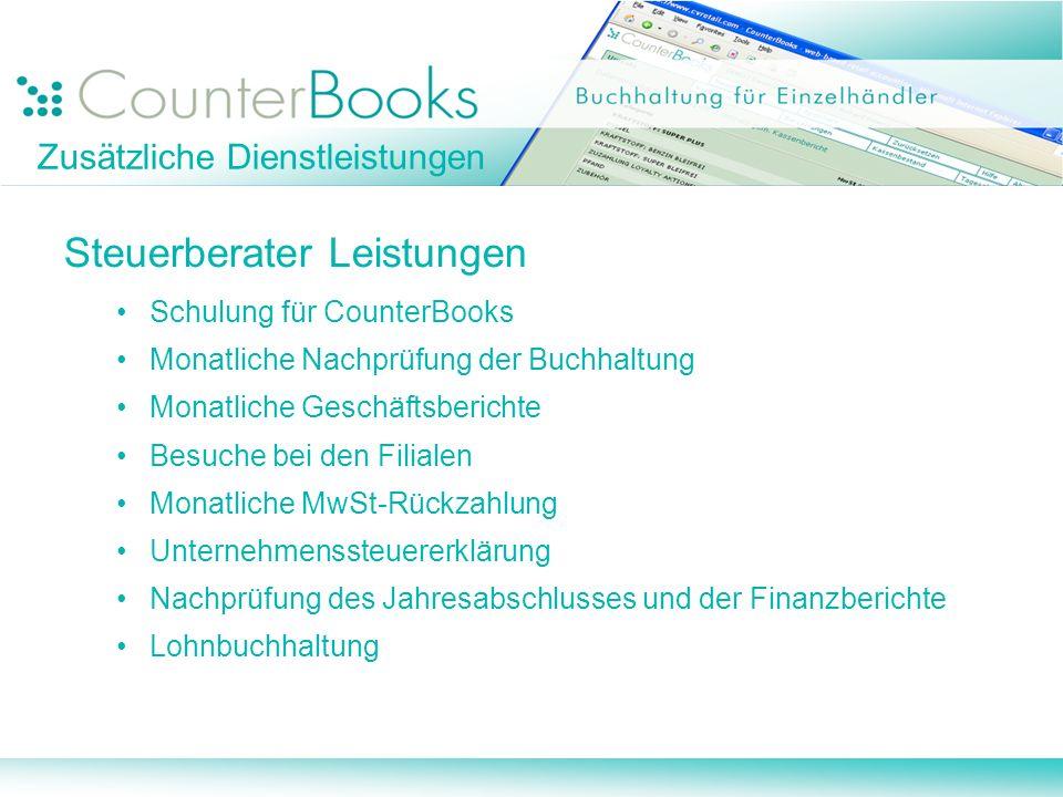 Zusätzliche Dienstleistungen Steuerberater Leistungen Schulung für CounterBooks Monatliche Nachprüfung der Buchhaltung Monatliche Geschäftsberichte Be