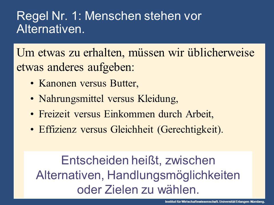 Institut für Wirtschaftswissenschaft. Universität Erlangen-Nürnberg. Entscheiden heißt, zwischen Alternativen, Handlungsmöglichkeiten oder Zielen zu w
