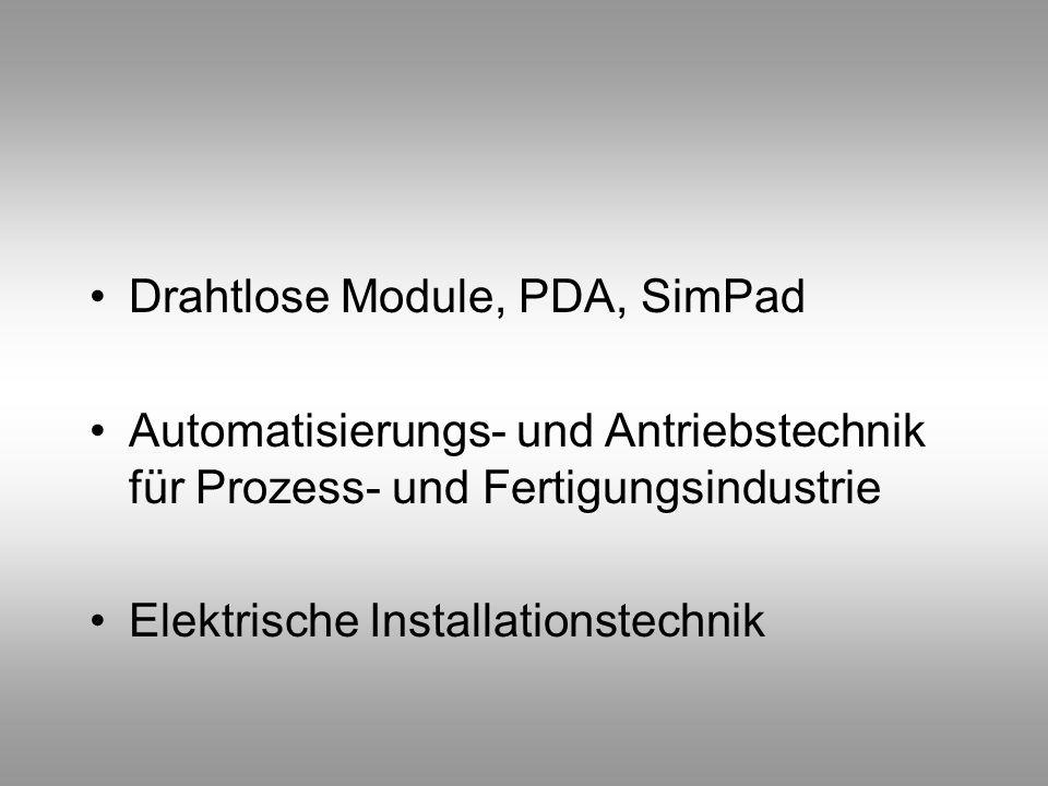 Drahtlose Module, PDA, SimPad Automatisierungs- und Antriebstechnik für Prozess- und Fertigungsindustrie Elektrische Installationstechnik