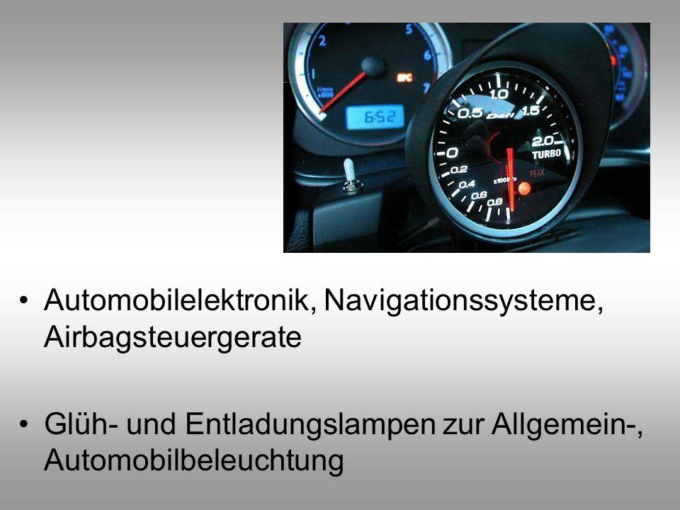 Automobilelektronik, Navigationssysteme, Airbagsteuergerate Glüh- und Entladungslampen zur Allgemein-, Automobilbeleuchtung