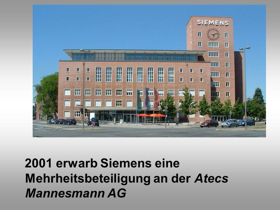 2001 erwarb Siemens eine Mehrheitsbeteiligung an der Atecs Mannesmann AG