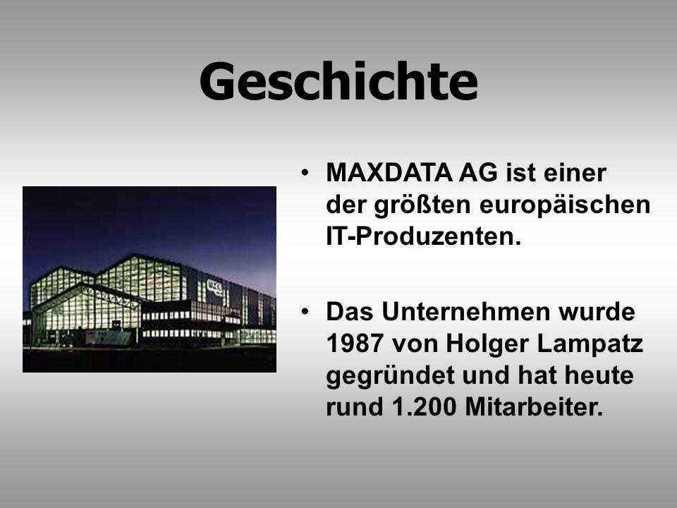 Geschichte MAXDATA AG ist einer der größten europäischen IT-Produzenten. Das Unternehmen wurde 1987 von Holger Lampatz gegründet und hat heute rund 1.