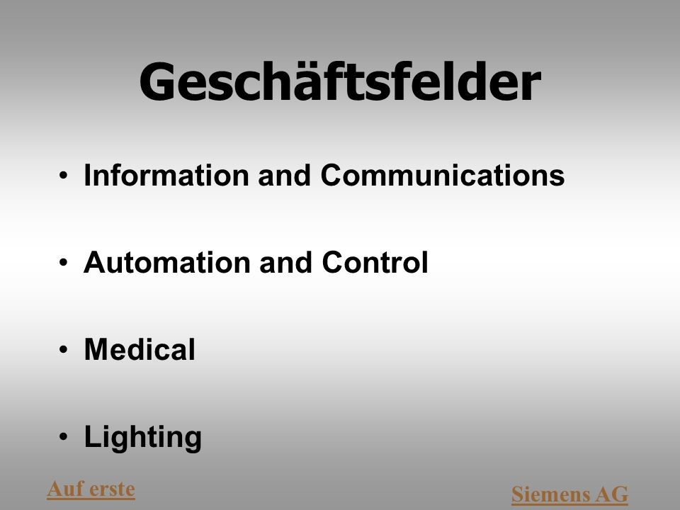 Geschäftsfelder Information and Communications Automation and Control Medical Lighting Auf erste Siemens AG