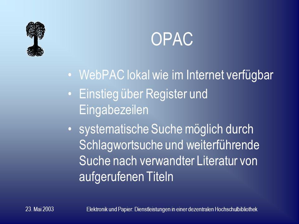 23. Mai 2003Elektronik und Papier: Dienstleistungen in einer dezentralen Hochschulbibliothek Zeitschriftenverwaltung Hefteverwaltung (Zugang, Fälligke