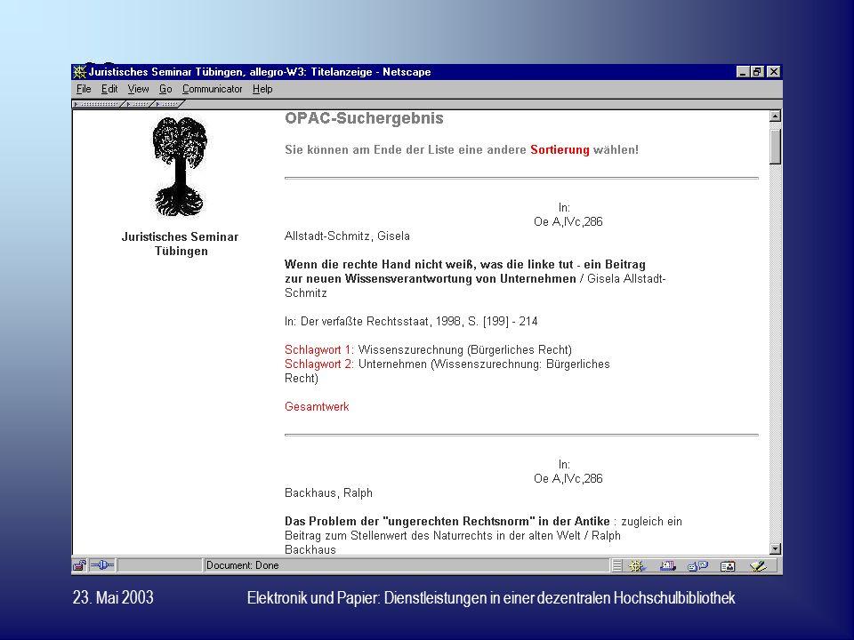 23. Mai 2003Elektronik und Papier: Dienstleistungen in einer dezentralen Hochschulbibliothek