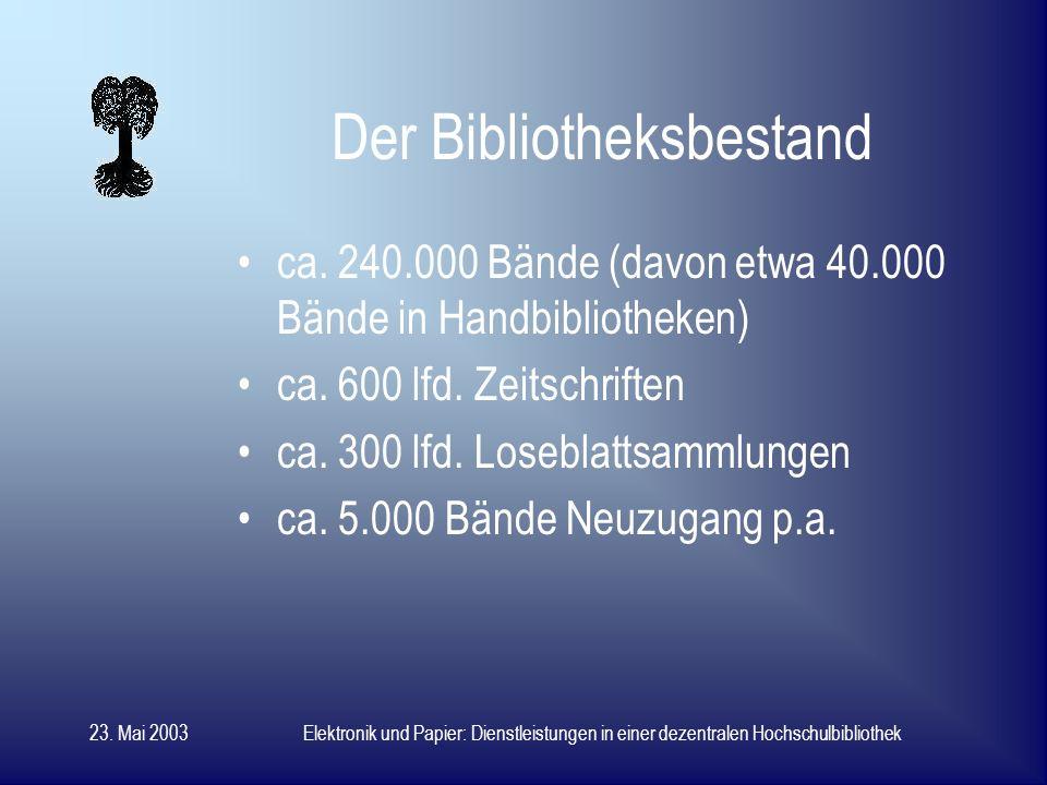 23. Mai 2003Elektronik und Papier: Dienstleistungen in einer dezentralen Hochschulbibliothek Juristisches Seminar Tübingen zentrale Bibliothek der Jur