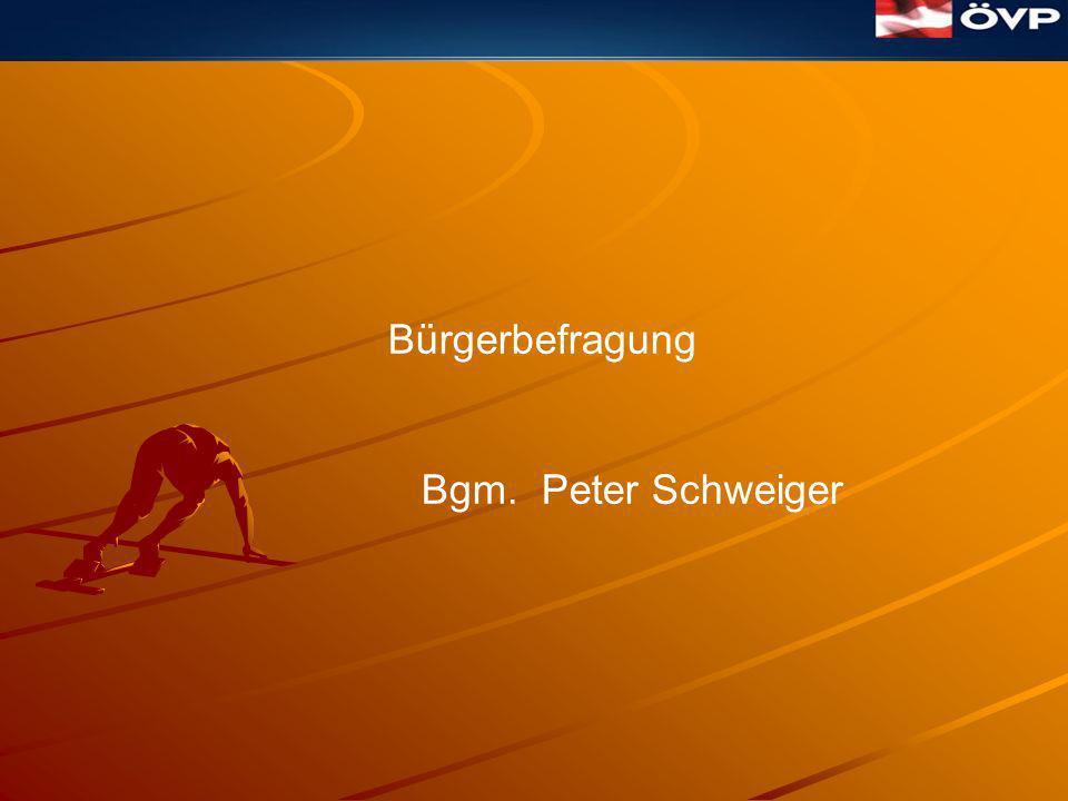 Bürgerbefragung Bgm. Peter Schweiger
