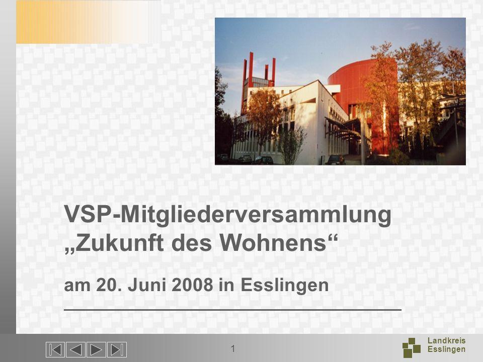 Landkreis Esslingen 1 VSP-Mitgliederversammlung Zukunft des Wohnens am 20.