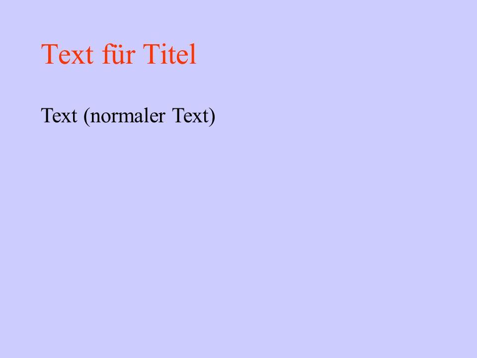 Text für Titel Text (normaler Text)