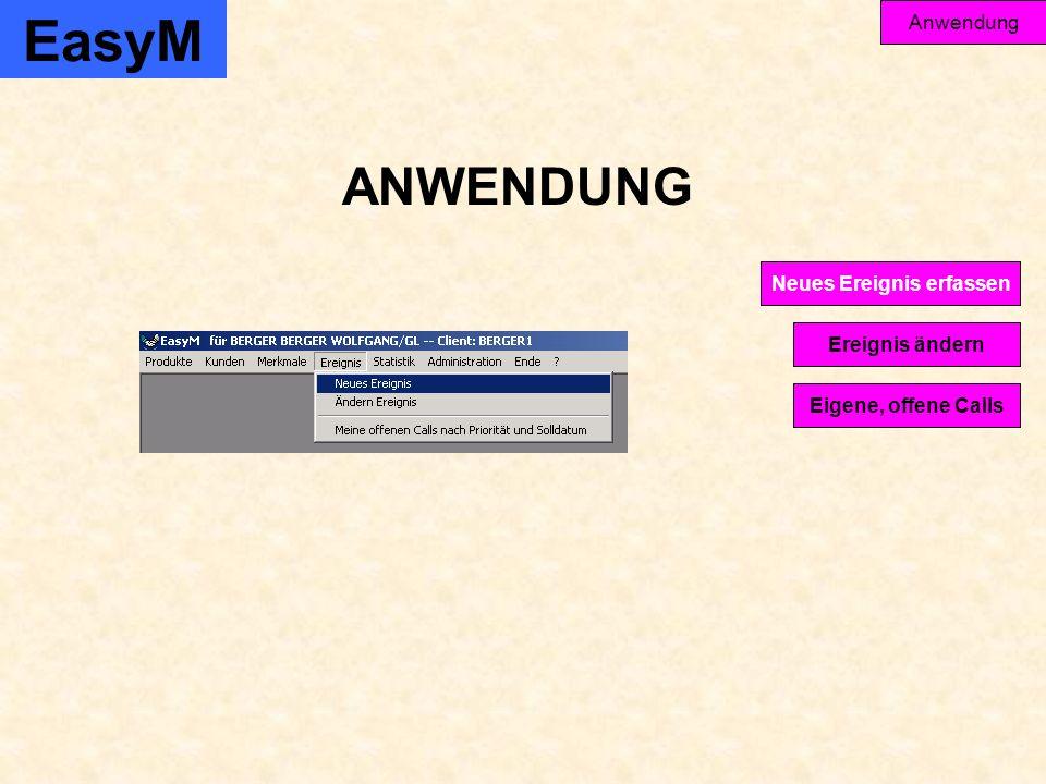 EasyM Anwendung Ereignis ändern Eigene, offene Calls Neues Ereignis erfassen ANWENDUNG
