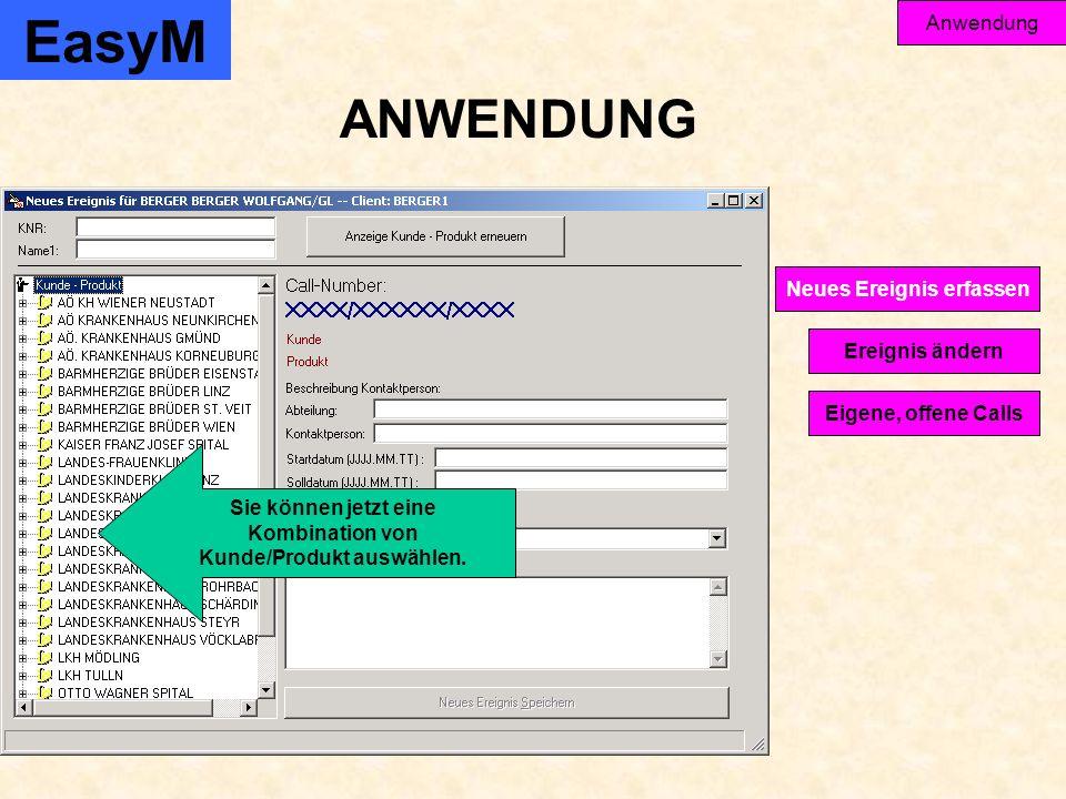 EasyM Anwendung Ereignis ändern Eigene, offene Calls Neues Ereignis erfassen Sie können jetzt eine Kombination von Kunde/Produkt auswählen.
