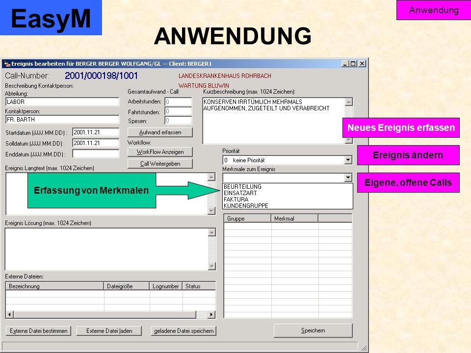 EasyM Anwendung Ereignis ändern Eigene, offene Calls Neues Ereignis erfassen ANWENDUNG Erfassung von Merkmalen
