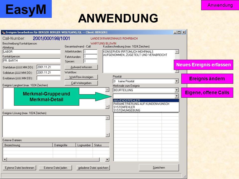 EasyM Anwendung Ereignis ändern Eigene, offene Calls Neues Ereignis erfassen ANWENDUNG Merkmal-Gruppe und Merkmal-Detail