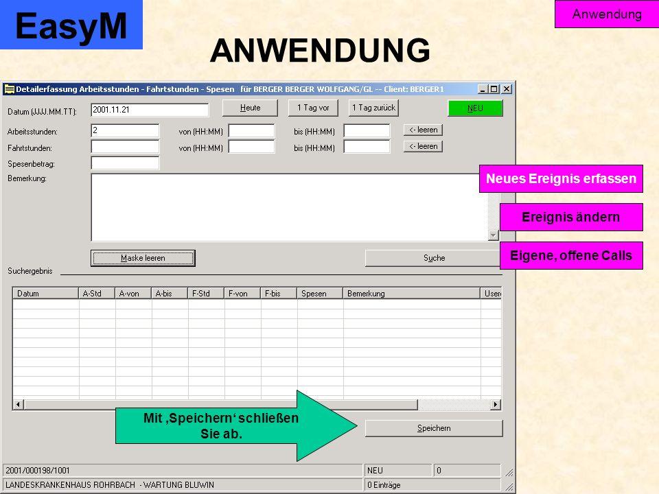 EasyM Anwendung Ereignis ändern Eigene, offene Calls Neues Ereignis erfassen ANWENDUNG Mit Speichern schließen Sie ab.