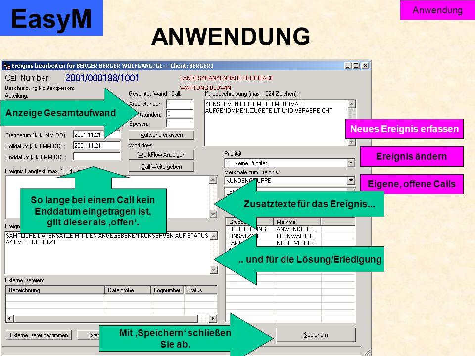 EasyM Anwendung Ereignis ändern Eigene, offene Calls Neues Ereignis erfassen ANWENDUNG Zusatztexte für das Ereignis...