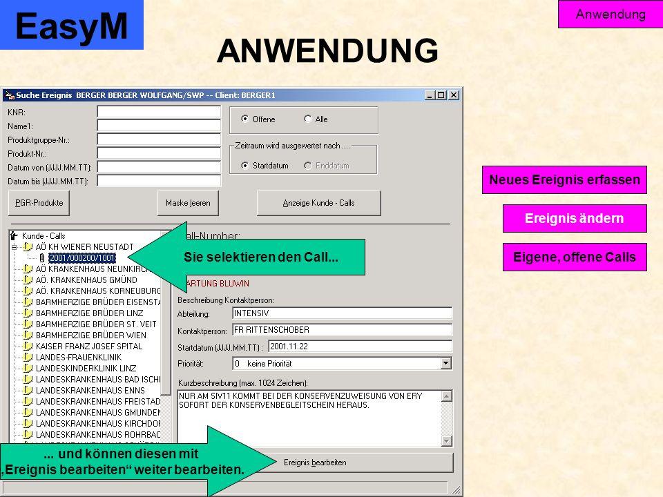 EasyM Anwendung Ereignis ändern Eigene, offene Calls Neues Ereignis erfassen ANWENDUNG Sie selektieren den Call......
