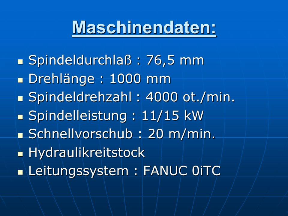 Maschinendaten: Spindeldurchlaß : 76,5 mm Spindeldurchlaß : 76,5 mm Drehlänge : 1000 mm Drehlänge : 1000 mm Spindeldrehzahl : 4000 ot./min. Spindeldre