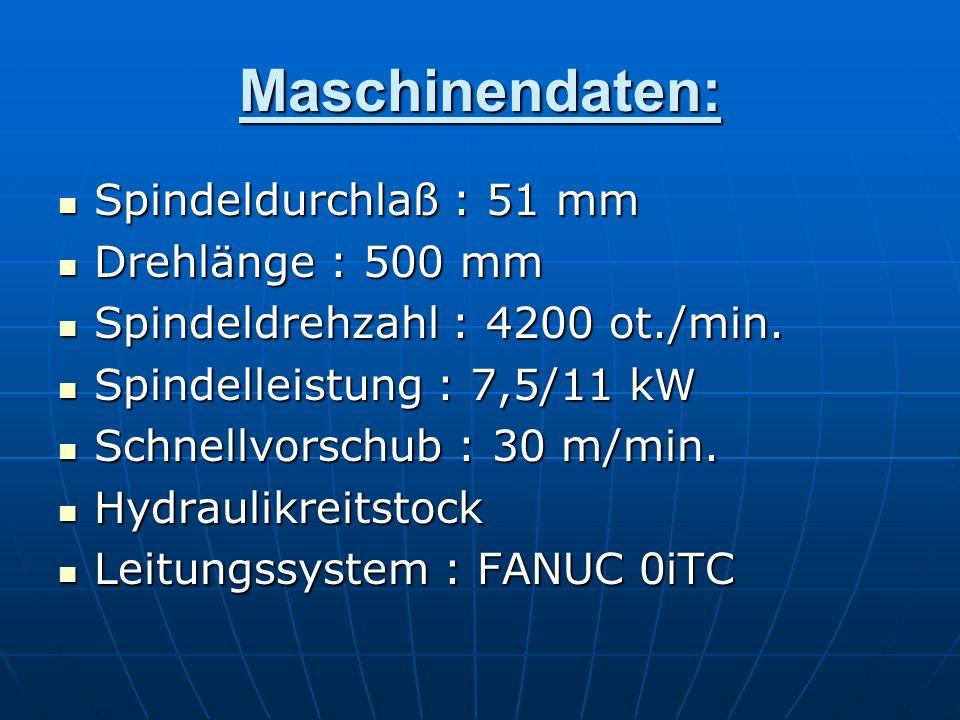 Maschinendaten: Spindeldurchlaß : 51 mm Spindeldurchlaß : 51 mm Drehlänge : 500 mm Drehlänge : 500 mm Spindeldrehzahl : 4200 ot./min. Spindeldrehzahl