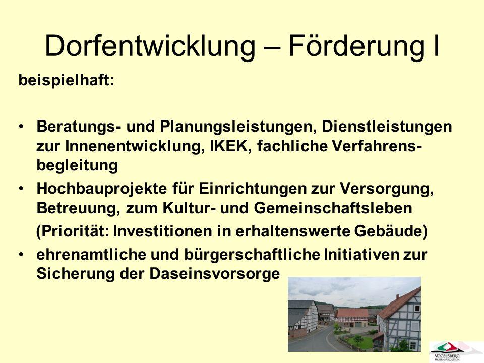 Dorfentwicklung – Förderung I beispielhaft: Beratungs- und Planungsleistungen, Dienstleistungen zur Innenentwicklung, IKEK, fachliche Verfahrens- begl